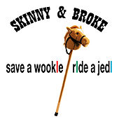 Play & Download Save a Wookie Ride a Jedi by Skinny | Napster