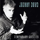 Temporary Shelter by Johnny Dowd