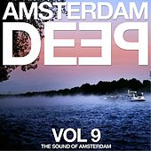 Amsterdam Deep, Vol. 9 (The Sound of Amsterdam) by Various Artists