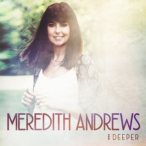 Play & Download Deeper by Meredith Andrews | Napster