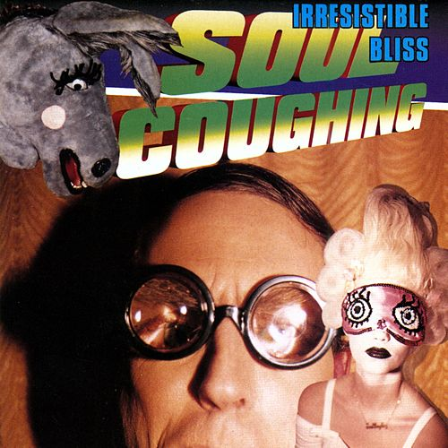 Play & Download Irresistible Bliss by Soul Coughing | Napster