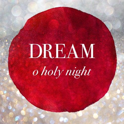 O Holy Night (Acapella) by Dream