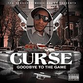 Goodbye to the Game by Curse