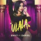 Play & Download Ulala (feat. Dariel) by Envy | Napster