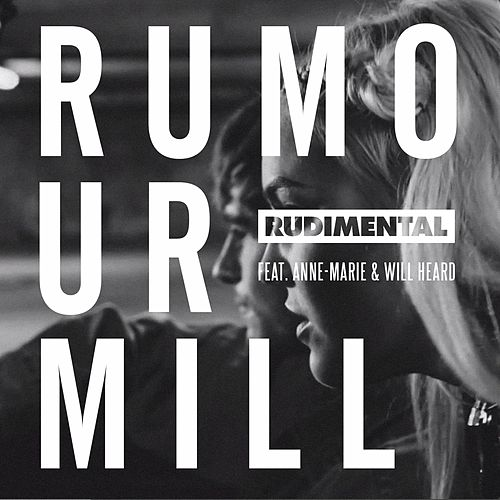 Play & Download Rumour Mill Rumour Mill (feat. Anne-Marie & Will Heard) (The Remixes) by Rudimental | Napster