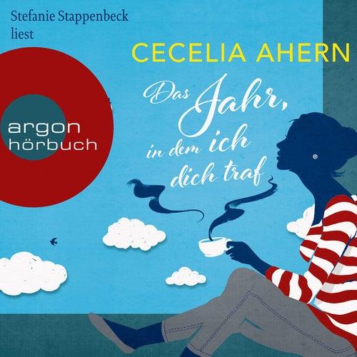 Das Jahr, in dem ich dich traf (Ungekürzte Lesung) von Cecelia Ahern