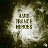 Play & Download Hard Trance Heroes by Various Artists | Napster