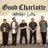 Play & Download Makeshift Love by Good Charlotte | Napster