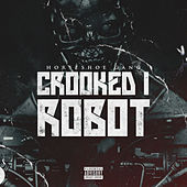 Play & Download Crooked I Robot - Single by Horseshoe G.A.N.G. | Napster