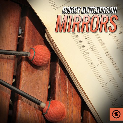 Play & Download Mirrors by Bobby Hutcherson | Napster