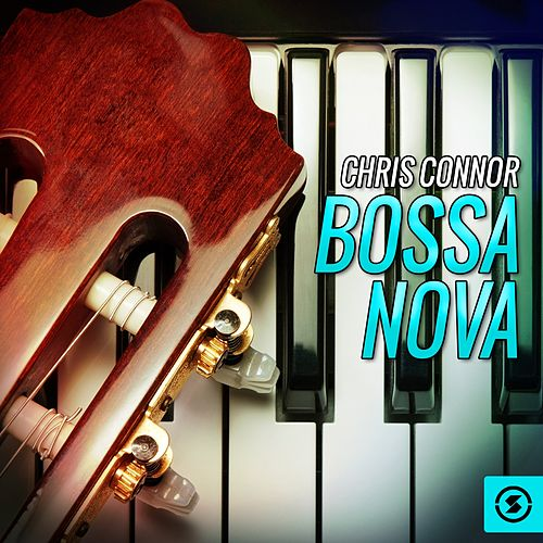 Play & Download Bossa Nova by Chris Connor | Napster