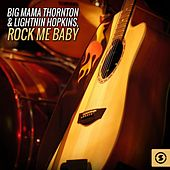 Play & Download Rock Me Baby by Big Mama Thornton | Napster