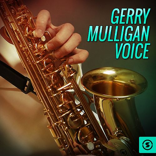 Gerry Mulligan Voice by Gerry Mulligan