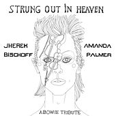 Strung Out in Heaven: A Bowie String Quartet Tribute by Jherek Bischoff