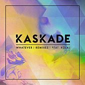 Play & Download Whatever (feat. KOLAJ) (Remixes) by Kaskade | Napster