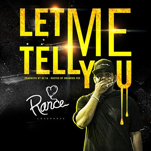 Play & Download Let Me Tell You - Single by LoveRance | Napster