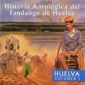 Play & Download Historia Antológica del Fandango de Huelva: Huelva Vol. I by Various Artists | Napster