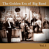 Play & Download The Golden Era of Big Band, Vol. I by Various Artists | Napster