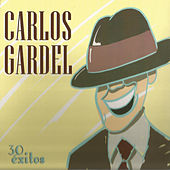 Play & Download 30 Éxitos by Carlos Gardel | Napster