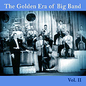 Play & Download The Golden Era of Big Band, Vol. II by Various Artists | Napster