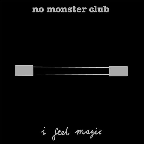 Play & Download I Feel Magic by No Monster Club | Napster
