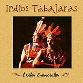 Play & Download Indios Tabajaras - Éxitos Esenciales by Los Indios Tabajaras | Napster