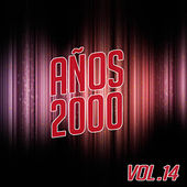 Play & Download Años 2000 Vol. 14 by Various Artists | Napster
