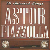 30 Selected Songs by Astor Piazzolla