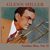 Play & Download Golden Hits, Vol. II by Glenn Miller | Napster