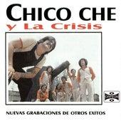 Play & Download Nuevas Grabaciones de Otro Éxitos by Chico Che | Napster