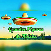 Grandes Figuras de México by Various Artists