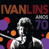 Play & Download Anos 70 (Ao Vivo) by Ivan Lins | Napster