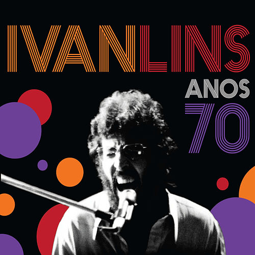 Anos 70 (Ao Vivo) by Ivan Lins