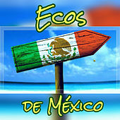 Play & Download Ecos de México by Various Artists | Napster