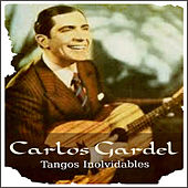 Play & Download Carlos Gardel - Tangos Inolvidables by Carlos Gardel | Napster