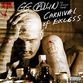 Play & Download Carnival of Excess - 2016 Edition by G.G. Allin | Napster