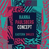 Play & Download Eastern Smiles by Hanna Paulsberg Concept | Napster