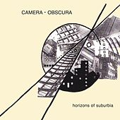 Play & Download Horizons Of Suburbia by Camera Obscura | Napster