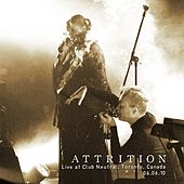 Play & Download Live at Club Neutral. Toronto. 06​.​06​.​10 by Attrition | Napster