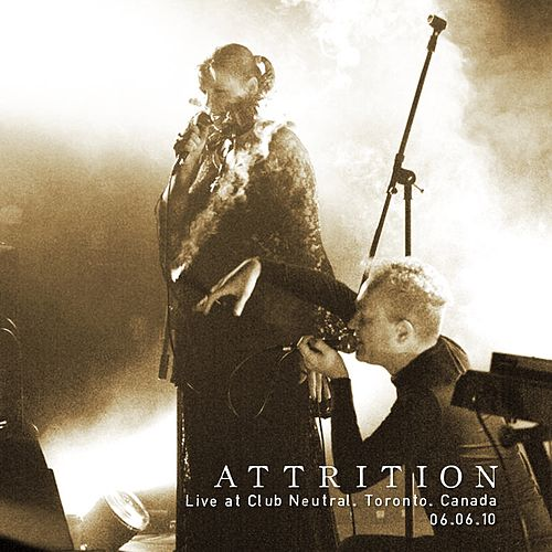 Play & Download Live at Club Neutral. Toronto. 06.06.10 by Attrition | Napster