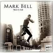 Music Is Life (Radio Edit) by Mark Bell