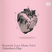 Romantic Love Music Vol. 2 (San Valentine's Day) by Various Artists