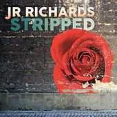 Play & Download Stripped by J.R. Richards | Napster