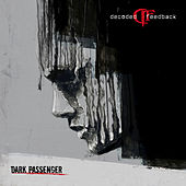 Play & Download Dark Passenger by Decoded Feedback | Napster