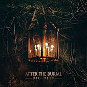 Play & Download Dig Deep by After The Burial | Napster