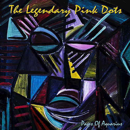 Play & Download Pages of Aquarius by Legendary Pink Dots | Napster