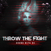 Play & Download Drown With Me by Throw The Fight | Napster