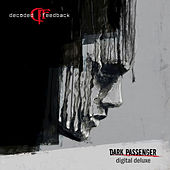 Play & Download Dark Passenger (Deluxe Edition) by Decoded Feedback | Napster
