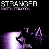 Play & Download Stranger by Martin Eriksson | Napster