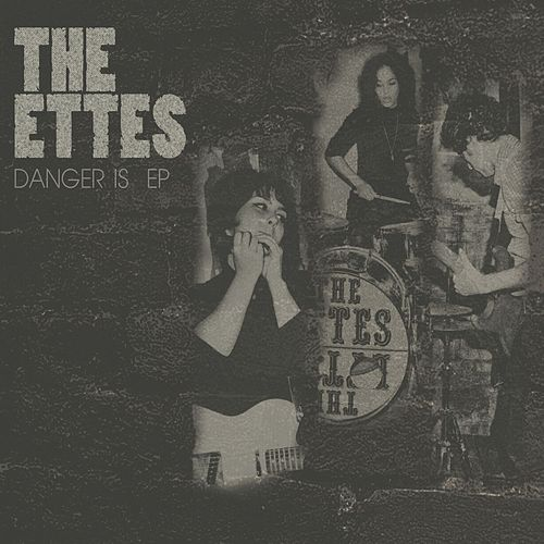 Play & Download Danger Is by The Ettes | Napster